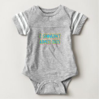 I shouldn't admit this baby bodysuit