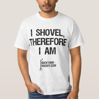 """I shovel, therefore I am"" T-Shirt"