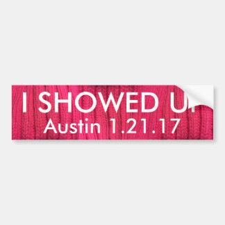 I Showed Up Austin Bumper Sticker