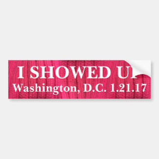 I Showed Up Washington, D.C. Bumper Sticker