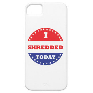 I Shredded Today iPhone 5 Case