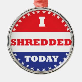 I Shredded Today Metal Ornament