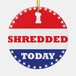 I Shredded Today Round Ceramic Ornament