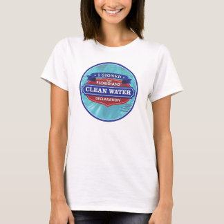 I Signed The Floridians' Clean Water Declaration T-Shirt
