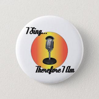I sing 2 inch round button