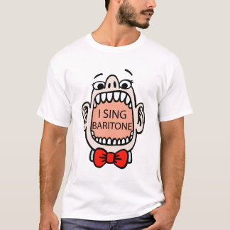 I Sing Baritone T-shirt