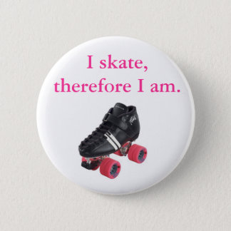 I skate, therefore I am. 2 Inch Round Button
