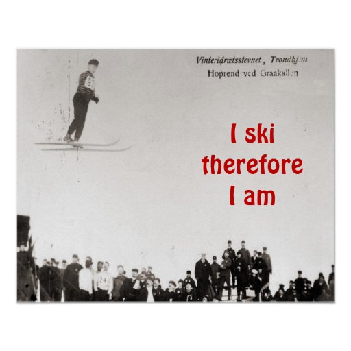 I ski therefore I am Posters