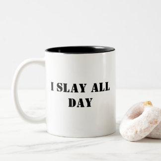 I Slay Mug