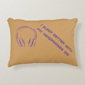 I sleep better with my headphones on decorative pillow
