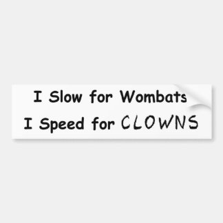 I Slow for Wombats / I Speed for Clowns Bumper Sticker