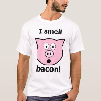 I smell bacon! T-Shirt