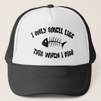 I Smell Like this when I Fish Trucker Hat