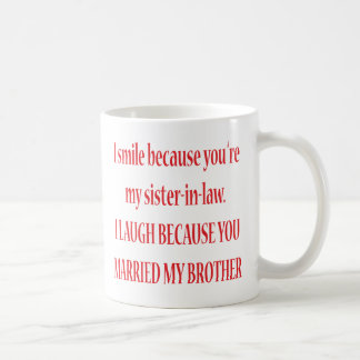 I Smile Because You're My Sister-In-Law Mug
