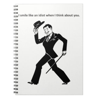 I smile like an idiot when I think about you! Notebooks