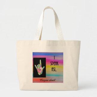 I Speak ASL Everyone Should Large Tote Bag