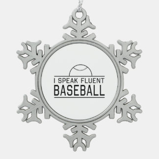 I Speak Fluent Baseball Pewter Snowflake Ornament