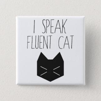 I Speak Fluent Cat - Funny Quote 2 Inch Square Button