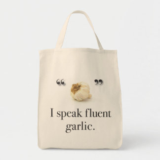 """I Speak Fluent Garlic"" grocery tote"