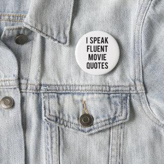 I speak fluent movie quotes 2 inch round button