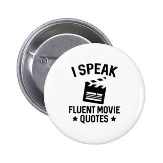 I Speak Fluent Movie Quotes 2 Inch Round Button