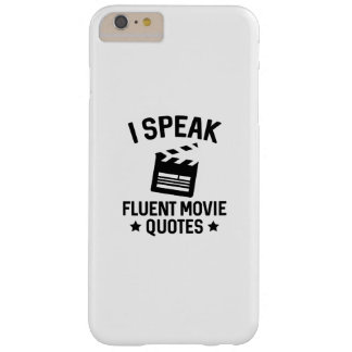 I Speak Fluent Movie Quotes Barely There iPhone 6 Plus Case