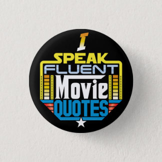 I Speak Fluent Movie Quotes Button