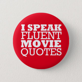 I Speak Fluent Movie Quotes - Funny - Many colors 2 Inch Round Button