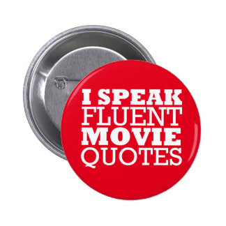I Speak Fluent Movie Quotes - Funny - Many colors Buttons