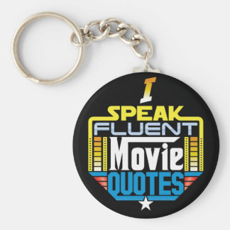 I Speak Fluent Movie Quotes Keychain