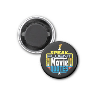 I Speak Fluent Movie Quotes Magnet