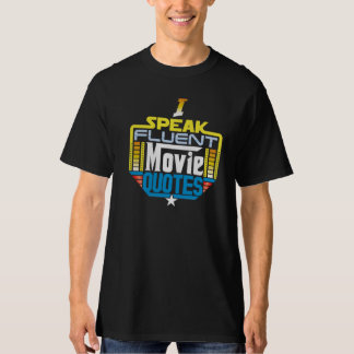 I Speak Fluent Movie Quotes Shirt Front