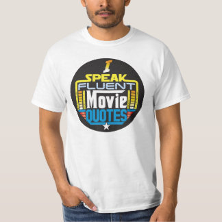 I Speak Fluent Movie Quotes Shirt Round Front