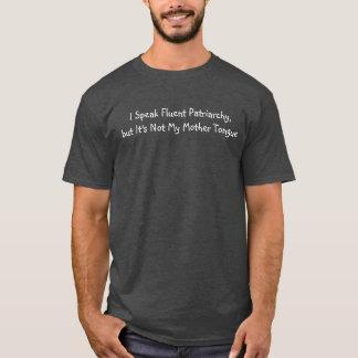I Speak Fluent Patriarchy shirt