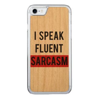 I speak fluent sarcasm carved iPhone 8/7 case