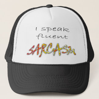 I Speak Fluent Sarcasm Hat