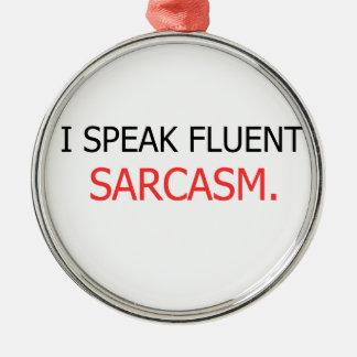 I Speak Fluent Sarcasm Metal Ornament