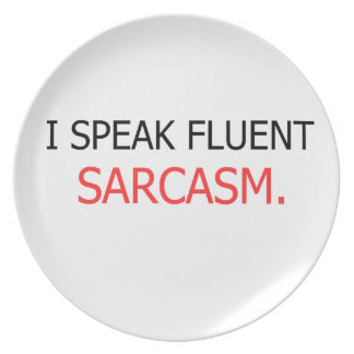 I Speak Fluent Sarcasm Plate