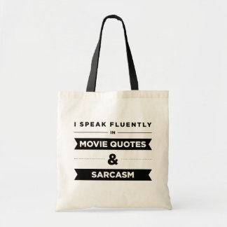 I Speak Fluently in Movie Quotes and Sarcasm Tote Bag
