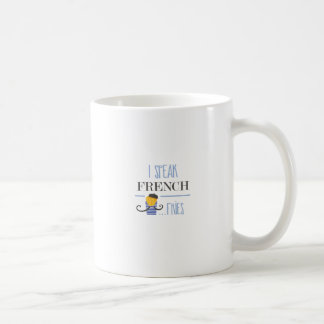 I Speak French... Fries Coffee Mug