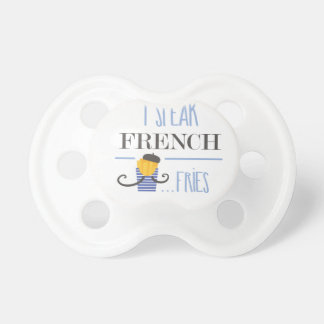 I Speak French... Fries Pacifier