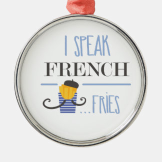 I Speak French... Fries Silver-Colored Round Ornament