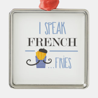 I Speak French... Fries Silver-Colored Square Ornament