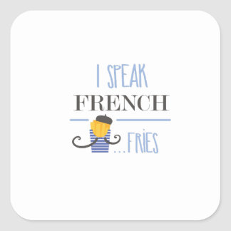 I Speak French... Fries Square Sticker