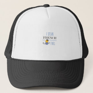 I Speak French... Fries Trucker Hat