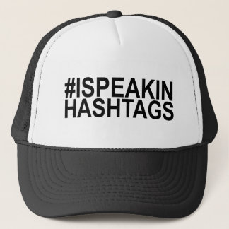 I Speak in Hashtags for Twitter fan Trucker Hat