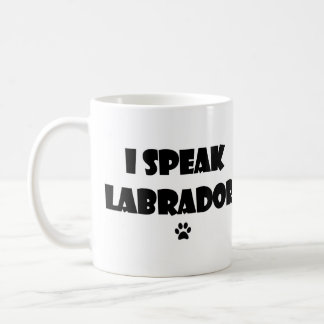 I Speak Labrador Mug