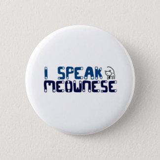 I speak Meownese 2 Inch Round Button