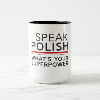 I Speak Polish What's Your Superpower? Two-Tone Coffee Mug