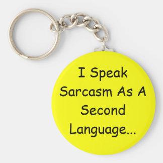 I Speak Sarcasm As A Second Language... Basic Round Button Keychain